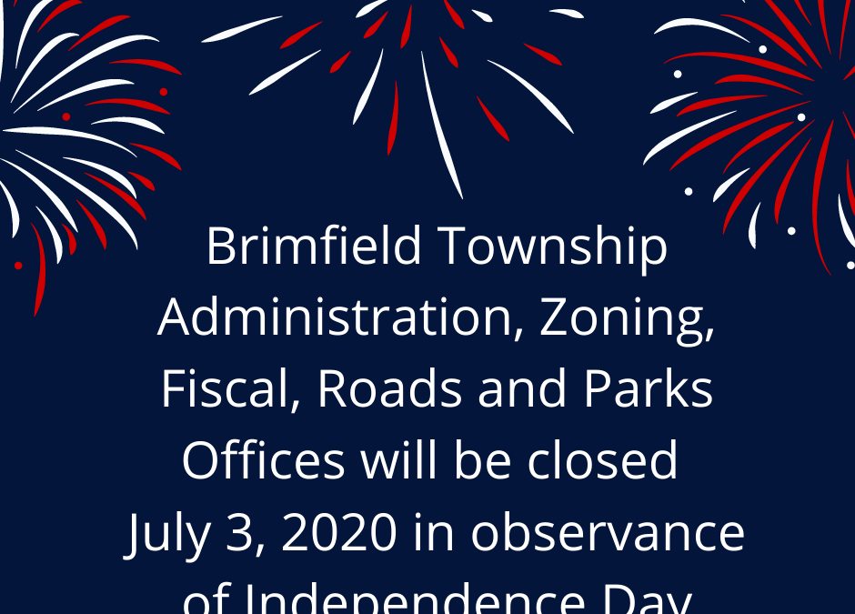 Brimfield Township Offices CLOSED July 3, 2020